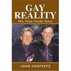 Gay Reality The Team Guido Story 9780595275038 by John Chaffetz Book