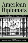 American Diplomats The Foreign Service at Work Book PB 0595329748 Ing