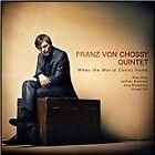 Franz von Chossy - When the World Comes Home (2012)