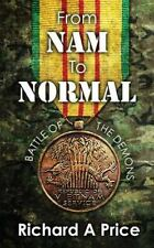 From Nam to Normal : Battle of the Demons by Richard A. Price (2014, Paperback)