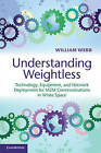 Understanding Weightless: Technology, Equipment, and Network Deployment for M2M Communications in White Space by William Webb (Hardback, 2012)