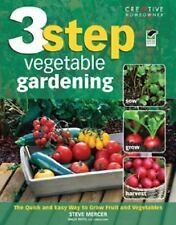 3-Step Vegetable Gardening: The Quick and Easy Way to Grow Super-Fresh Produce,