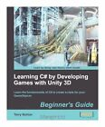 Learning C# by Developing Games with Unity 3D Beginner's Guide by Terry Norton (Paperback, 2013)