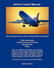 Airline Career Manual: What You Need to Know about Taking Off with the Airlines! by Kathleen Reiland (Paperback / softback, 2010)