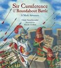 Sir Cumference and The Roundabout Battle 9781570917653 by Cindy Neuschwander