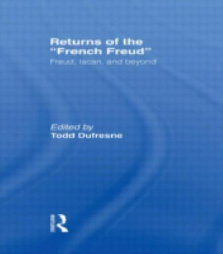 Returns of the French Freud:: Freud, Lacan, and Beyond