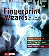 Fingerprint Wizards: The Secrets of Forensic Science (Extreme!)