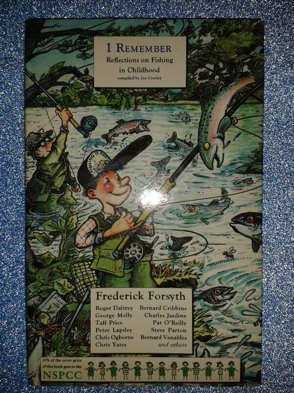 I Remember: Reflections On Fishing In Childhood - Frederick Forsyth.