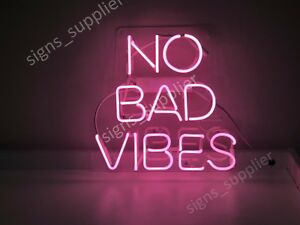 Details About New No Bad Vibes Neon Sign Acrylic Gift Light Lamp Bar Wall Room 15 X10