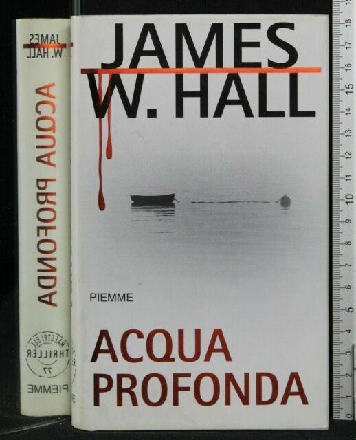 ACQUA PROFONDA. James Hall. Piemme.