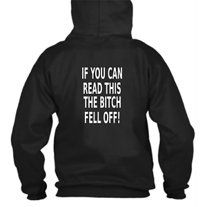 If-You-Can-Read-This-The-Bitch-Fell-Off-Novelty-Hoodie-Motorbike-Accessories