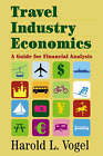 Travel Industry Economics: A Guide for Financial Analysis by Harold L. Vogel (Hardback, 2001)