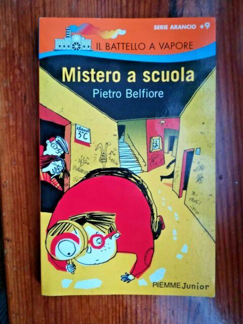 MISTERO A SCUOLA, Pietro Belfiore, Il Battello a Vapore, Serie Arancio, PiemmeJ.