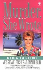 Murder She Wrote: Dying to Retire 21 by Donald Bain and Jessica Fletcher (2004, Paperback)