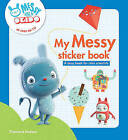 My Messy Sticker Book: A Busy Book for Mini Scientists by Okido (Paperback, 2016)