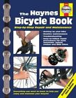 The Haynes Bicycle Book (3rd Edition): Step-By-Step Repair and Maintenance by Bob Henderson (Paperback / softback, 2015)