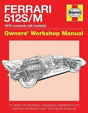 Owners' Workshop Manual: Ferrari 512 S/M : 1970 Onwards (all Marks) by Glen...