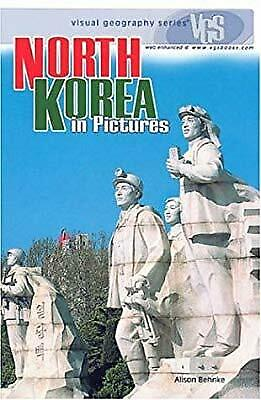 North Korea In Pictures: Visual Geography Series, Behnke, Alison, Used; Good Boo