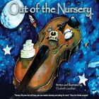 Out of the Nursery by Elizabeth Gauthier (Paperback / softback, 2013)