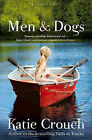 Men and Dogs by Katie Crouch (Paperback, 2010)