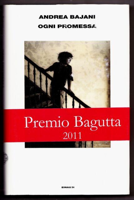 OGNI PROMESSA ANDREA BAJANI PREMIO BAGUTTA 2011 EINAUDI EDITORE