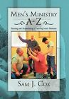 Men's Ministry A-Z: Starting and Maintaining a Thriving Men's Ministry by Sam J Cox (Hardback, 2012)