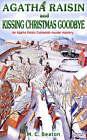 Agatha Raisin and Kissing Christmas Goodbye by M. C. Beaton (Paperback, 2008)