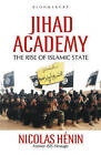 Jihad Academy: The Rise of Islamic State by Nicolas Henin (Hardback, 2015)
