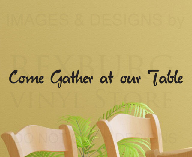 Come Gather At Our Table Kitchen Wall Decal Vinyl Art Sticker Quote Decor KI20