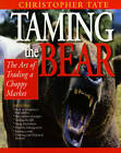 Taming the Bear: The Art of Trading a Choppy Market by Christopher Tate (Paperback, 1999)