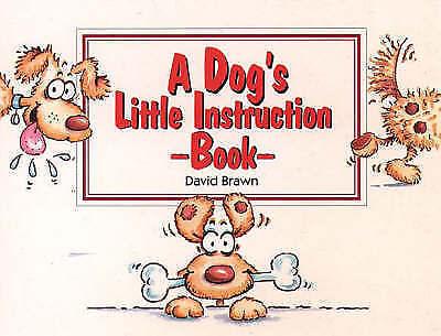 (good)-a Dog's Little Instruction Book (a Thorsons Book) (paperback)-brawn, Davi