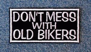 Don/'t Mess With Bikers They Don/'t Just Look Crazy Iron on Patch Biker Patch