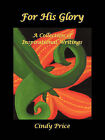 For His Glory by Cynthia Price (Paperback / softback, 2007)