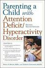Parenting a Child with Attention Deficit/Hyperactivity Disorder by Nancy S. Boyles, Darlene Contadino (Paperback, 1999)