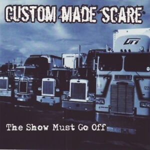 Custom-Made-Scare-The-show-must-go-off-CD