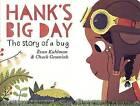 Hank's Big Day: The Story of a Bug by Evan Kuhlman (Hardback, 2016)