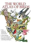 The World Atlas of Birds by Chartwell Books (Hardback, 2014)
