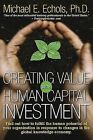 Creating Value with Human Capital Investment by Michael E Echols (Paperback / softback, 2007)