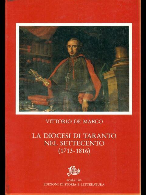 LA DIOCESI DI TARANTO NEL SETTECENTO 1713-1816.  DE MARCOVITTORIO.