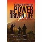 Sabbath of Weeks The Power Driven Life 9781629523941 by Apostle H C Hudson