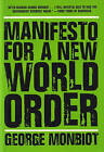 Manifesto for A New World Order by George Monbiot (Paperback, 2006)