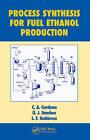 Process Synthesis for Fuel Ethanol Production by O.J. Sanchez, L.F. Gutierrez, C.A. Cardona (Hardback, 2009)