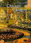 Chicago Gardens: The Early History by Cathy Jean Maloney (Hardback, 2008)