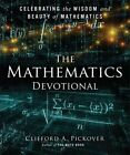 The Mathematics Devotional: Celebrating the Wisdom and Beauty of Mathematics by Clifford A. Pickover (Hardback, 2014)