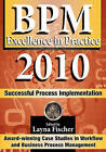 Bpm Excellence in Practice 2010: Successful Process Implementation by Layna Fischer Editor (Paperback / softback, 2010)