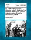 Ex. Parte Henry Elkison - Claiming to Be a Subject of His Britannic Majesty vs. Francis G. Deliesseline, Sheriff of Charleston District by Anonymous (Paperback / softback, 2012)
