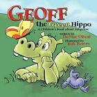 Geoff The Green Hippo a Children's Book About Adoption 9781456769512 Olson