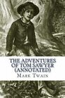 The Adventures of Tom Sawyer (Annotated) by Mark Twain (Paperback / softback, 2014)