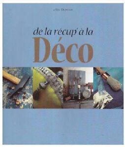 DéTerminé Livre De La Recup' A La Deco / Cris Dupouy Calcul Minutieux Et BudgéTisation Stricte