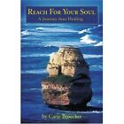 Reach for Your Soul: A Journey Into Healing by Carie Broecker (Paperback / softback, 2002)